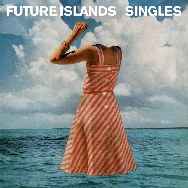 Future Islands – A Dream Of You And Me