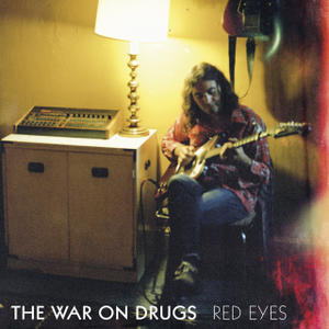 The War on Drugs – Red Eyes
