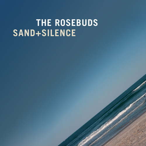 The Rosebuds - Sad and Silence