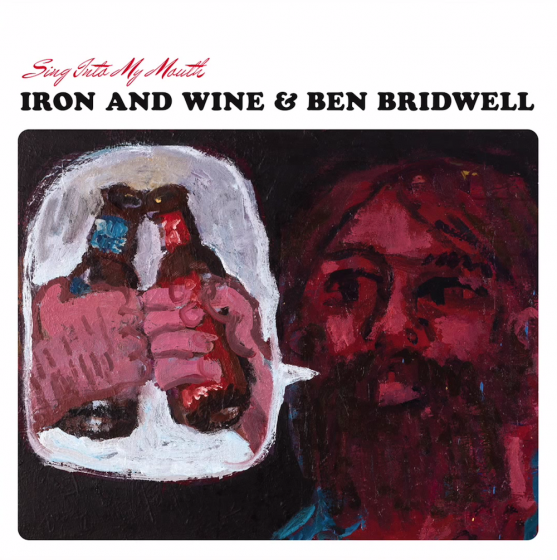 Iron and Wine and Ben Bridwell - Sing Into My Mouth