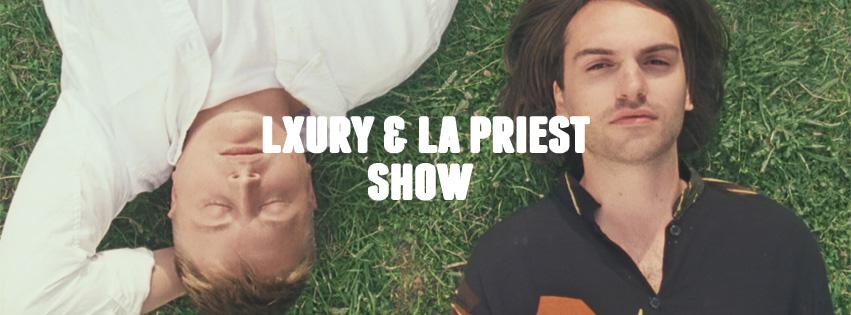 Lxury & LA Priest - Show