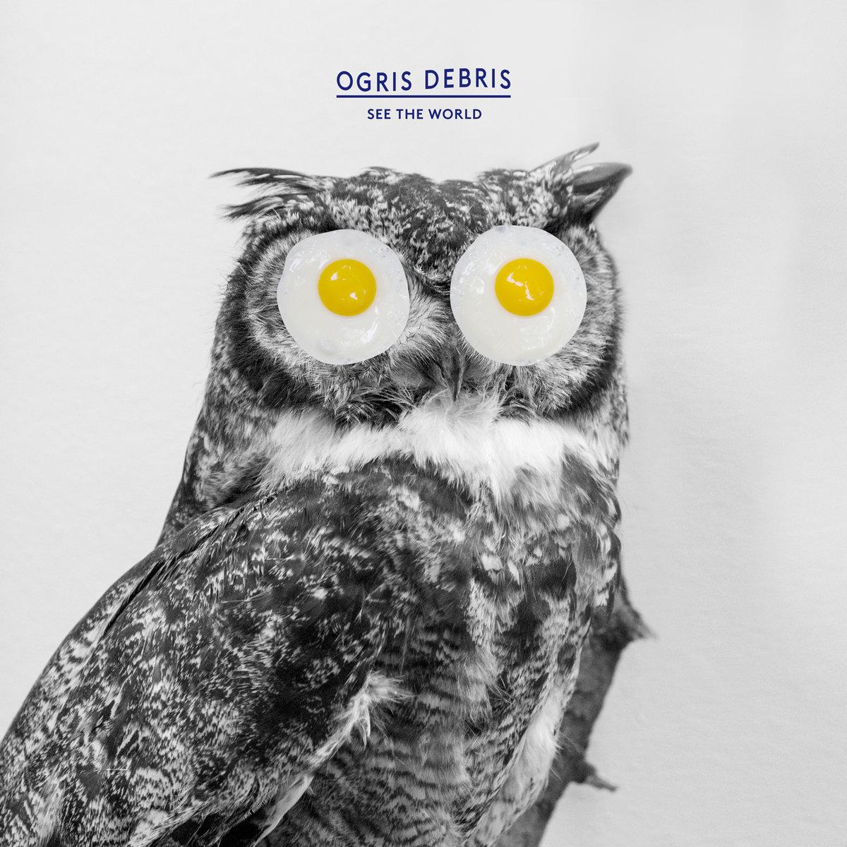 Ogris Debris – See The World