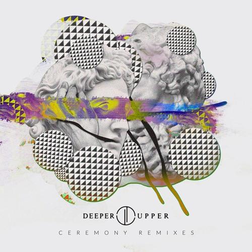 """""""Deeper Upper"""" pristato """"Ceremony"""" remiksų albumą, kuriame """"ba."""", """"Justicious"""", """"Arfao"""" ir """"Ophex"""""""