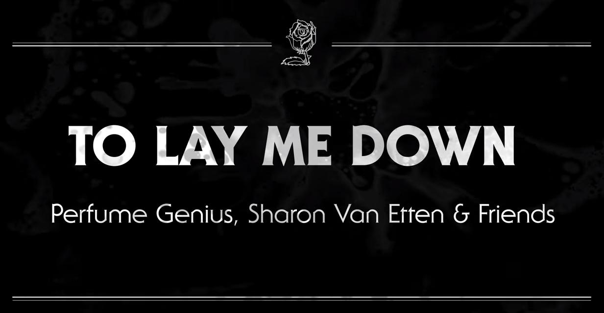 Perfume Genius, Sharon Van Etten – To Lay Me Down (Grateful Dead koveris)