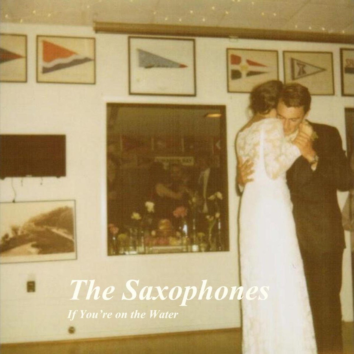 The Saxophones – If You're on the Water