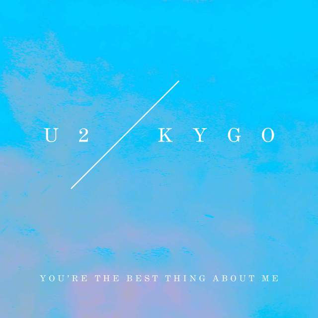 U2-Kygo-Youre-the-Best-Thing-About-Me-U2-Vs.-Kygo-iTunes