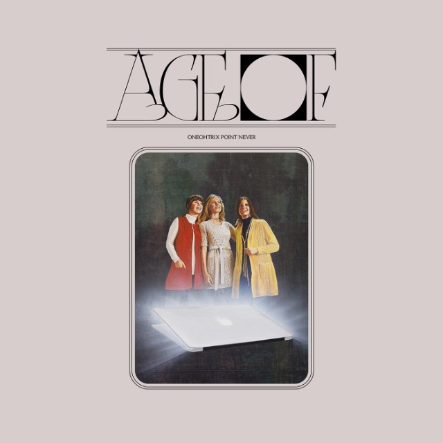 Oneohtrix-Point-Never-Age-Of