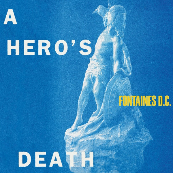 a hero's death_fontaines dc