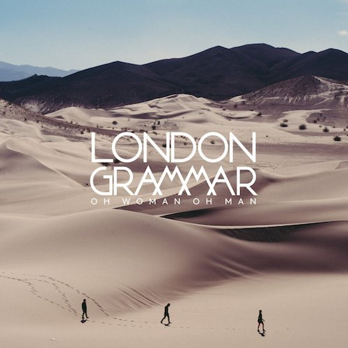 London-Grammar-Oh-Woman-Oh-Man