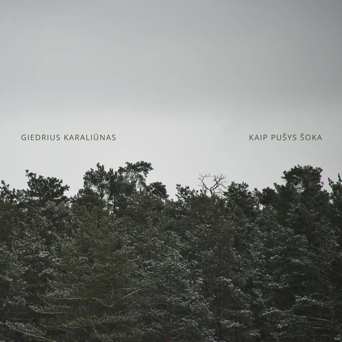 Miško garsai debiutiniame Giedriaus Karaliūno albume