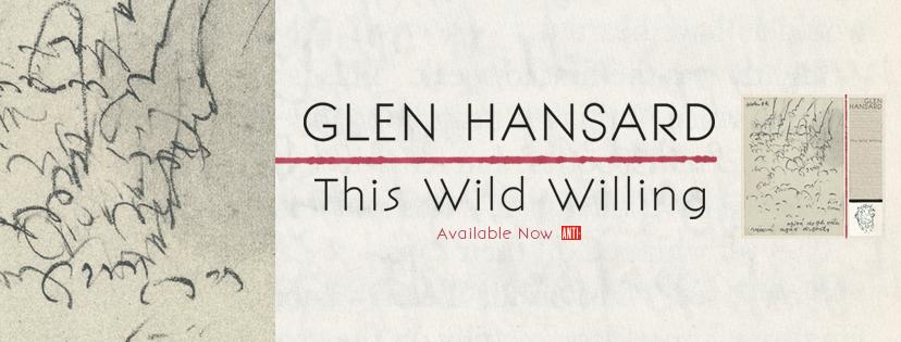 """Perklausykite naują Glen Hansard albumą """"This Wild Willing"""""""