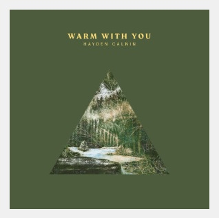 Hayden Calnin – Warm With You
