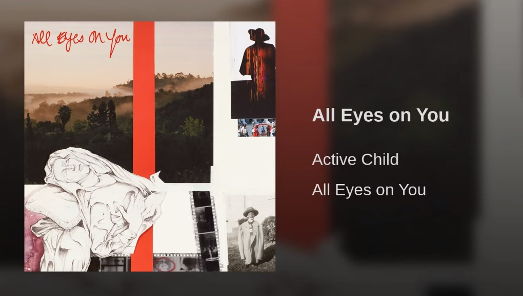 Active Child – All Eyes on You