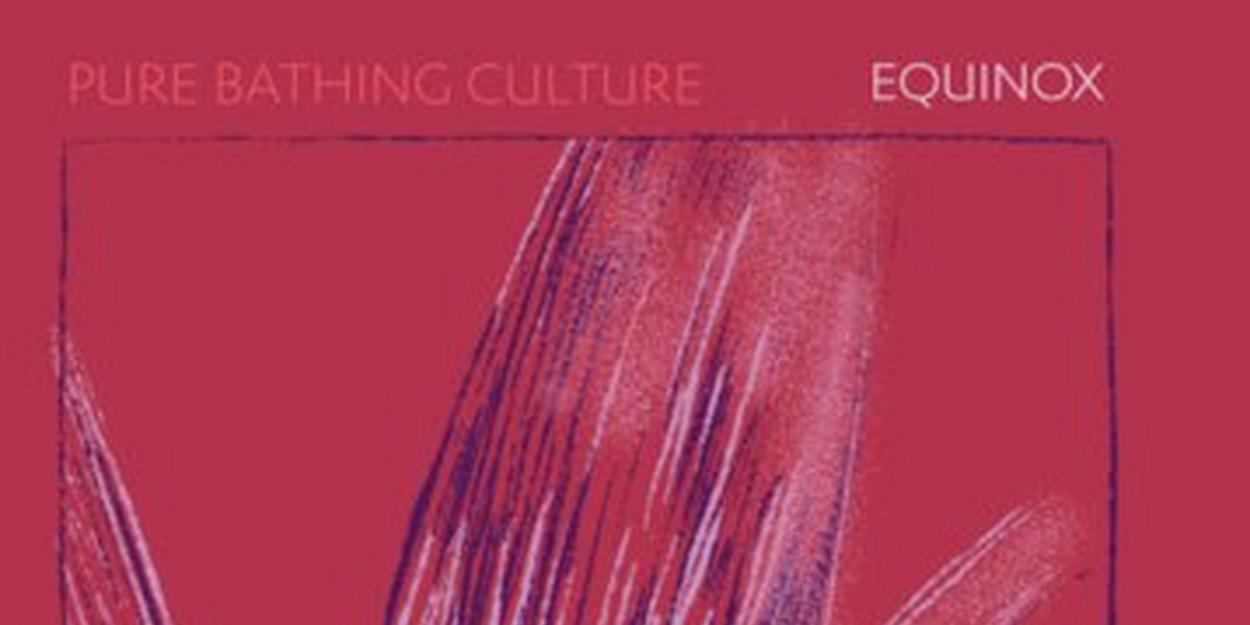 Švelnūs dream pop garsai – naujame Pure Bathing Culture albume