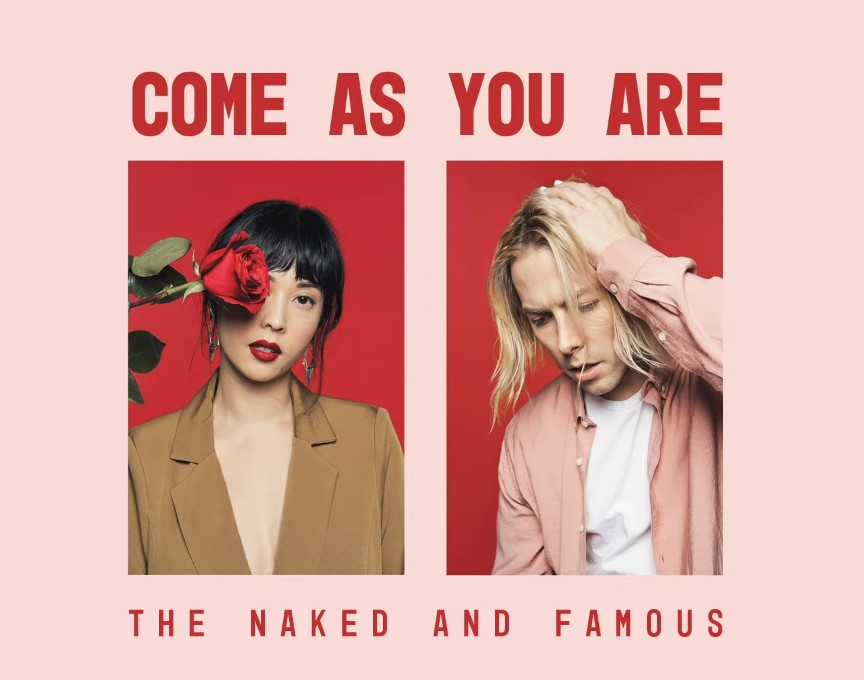 The Naked and Famous – Come As You Are