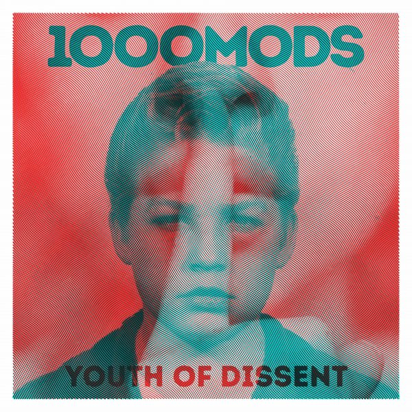 1OOOMODS_YOUTHofDISSENT_COVER_FINAL-olg4dfx3ow4eauez8325di01r1cgjh6wctm1f31u28
