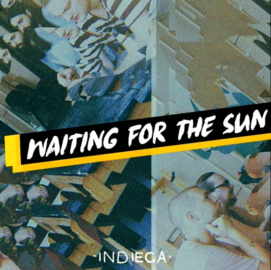 indieca – Waiting for the Sun